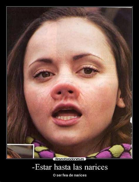 imagenes de narices raras estar hasta las narices desmotivaciones