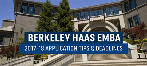 Boston Part Time Mba Application Deadline by Uc Berkeley Haas Emba Application Essay Tips Deadlines