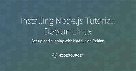node js online tutorial installing node js tutorial debian linux nodesource