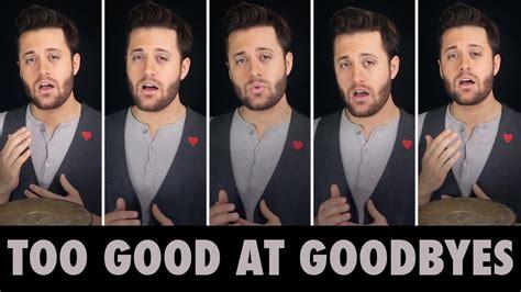 download mp3 too good at goodbyes musicpleer too good at goodbyes a cappella sam smith nick