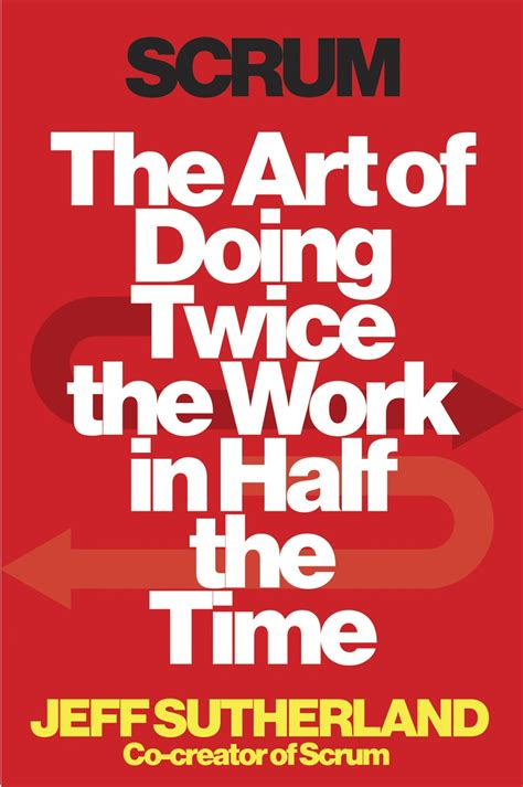 doing work you today books review jeff sutherland s scrum the of doing