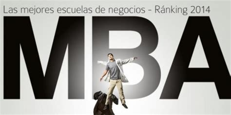 America Economia Ranking Mba by Exclusivo R 225 Nking Mba 2014 Mba Educaci 243 N Ejecutiva