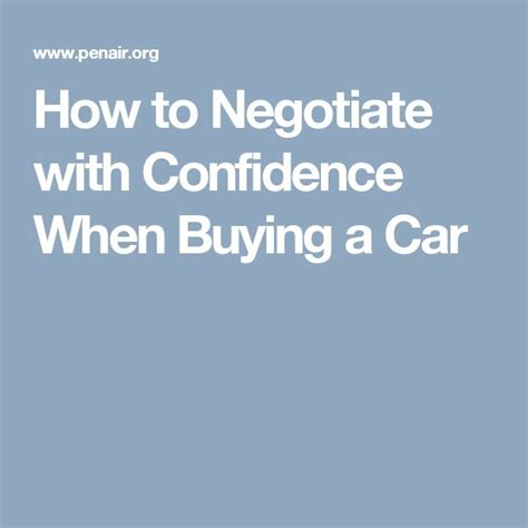 how to negotiate buying a new car how to negotiate with confidence when buying a car
