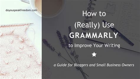 How To Improve Essay Writing by How To Use Grammarly To Improve Your Writing Do You Speak Freedom