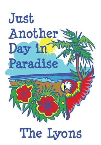 just another in paradise picture just another day in paradise flag