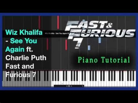 tutorial piano when i see you again wiz khalifa see you again piano tutorial fast