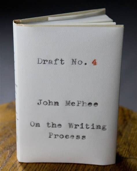 draft no 4 on the writing process books what i think mcphee