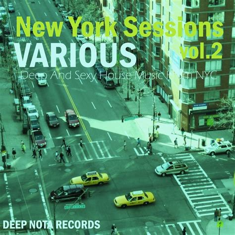 new york house music various new york sessions vol 2 deep sexy house music