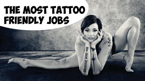 careers that allow tattoos the most friendly 10 exles
