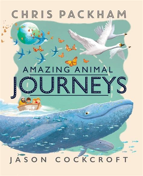 picture books about journeys book review review amazing animal journeys