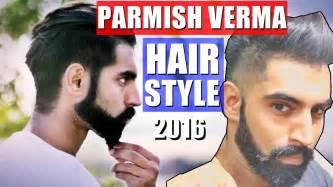 parmish verma pic style parmish verma hairstyle beard style 2017 youtube