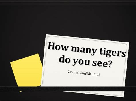 how does a see how many tigers do you see