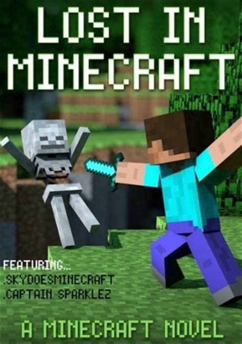 Minecraft A Minecraft Novel lost in minecraft a minecraft novel ft sky and captain