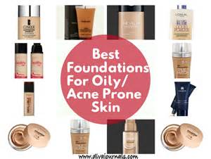 Best foundations for oily acne prone skin a journals