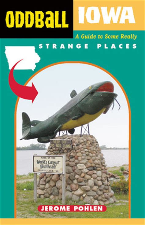 Book Review Of The Oddballs By Carlip by Oddball Iowa A Guide To Some Really Strange Places By
