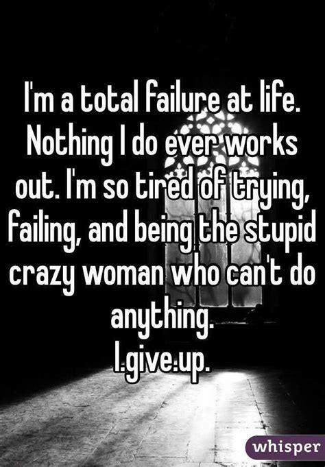 im  failure  life quotesta