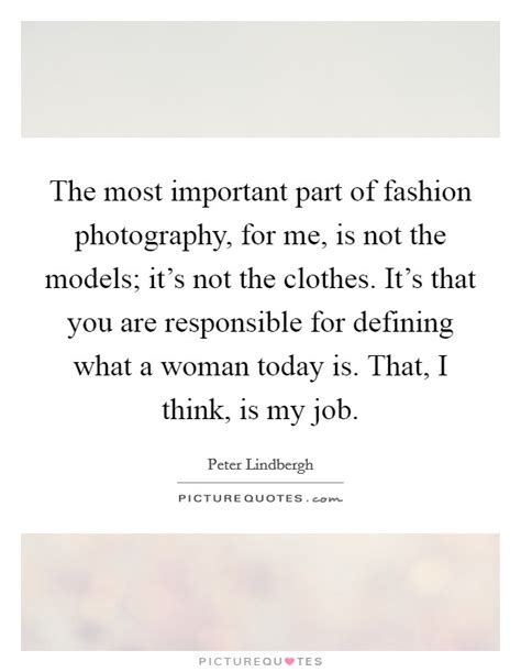 Its Not Me Its My Style by The Most Important Part Of Fashion Photography For Me Is