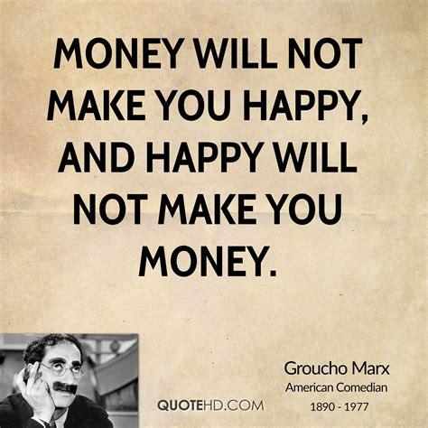 Happy Birthday Money Quotes Money Will Not Make You Happy Quotes Quotesgram