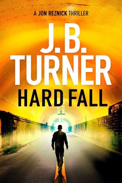 fall a jon reznick thriller books fall j b turner out 8 february 2018