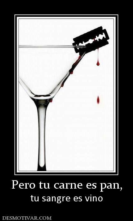 etiquetas frases vicios desmotivaciones pero tu carne es pan tu sangre es vino
