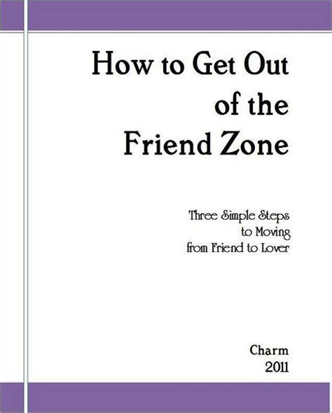 how to get out of the friend zone with a woman girl how to get out of the friend zone three simple steps to