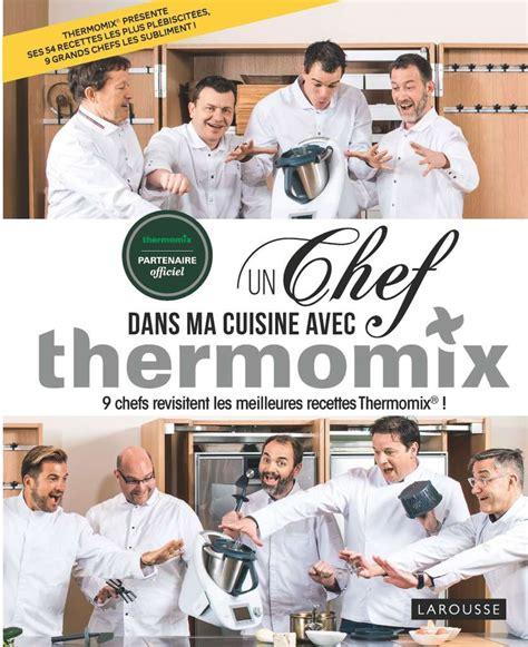 2035955807 un chef dans ma cuisine festives les recettes thermomix savoir vivre 224 la