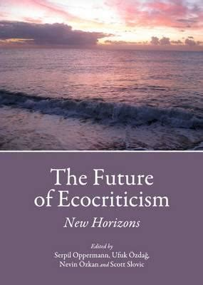 the future of ecocriticism new horizons serpil