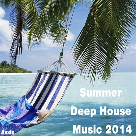 listen to deep house music online download summer deep house music 2014 house