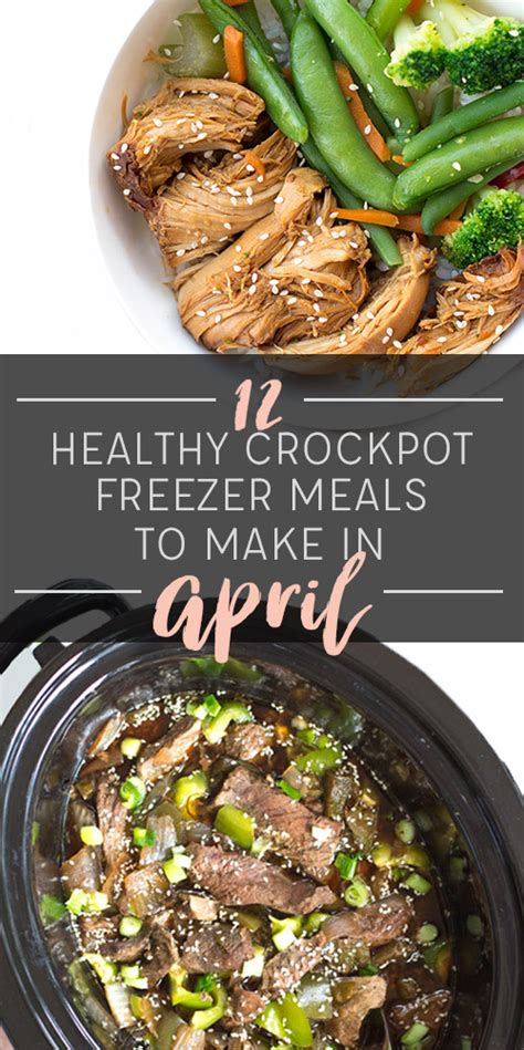 12 healthy crockpot freezer meals to make in april new
