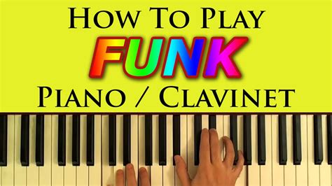 tutorial piano funk how to play funk piano clavinet a simple tutorial and