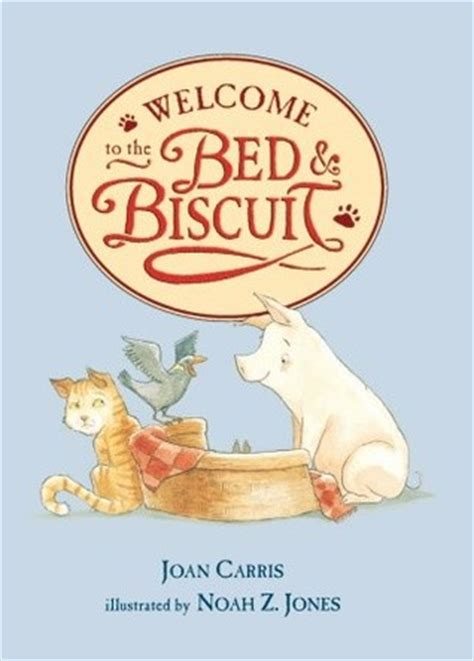 Bed And Biscuit by Welcome To The Bed And Biscuit By Joan Carris Reviews