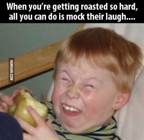 Laughing Hard Meme - getting roasted memes image memes at relatably com