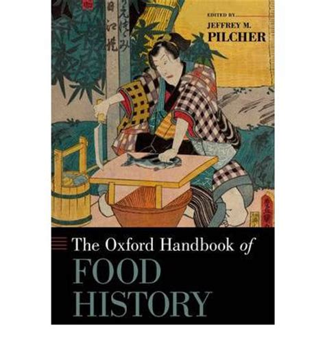 the oxford handbook of social movements oxford handbooks books the oxford handbook of food history jeffrey m pilcher