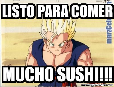 imagenes meme generator español meme personalizado listo para comer mucho sushi 4545291