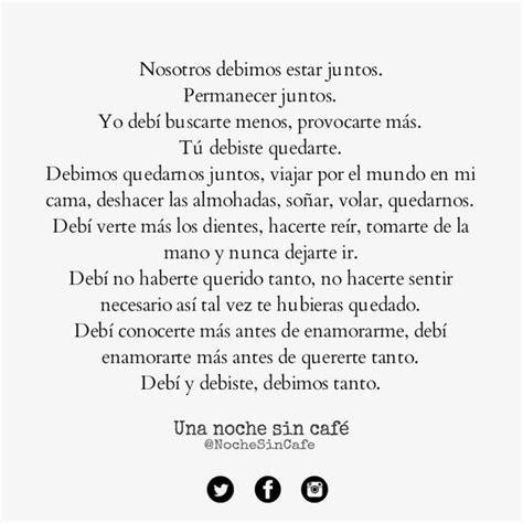 imagenes una noche sin cafe con fecha frases quotes spanish debimos una noche sin caf 233