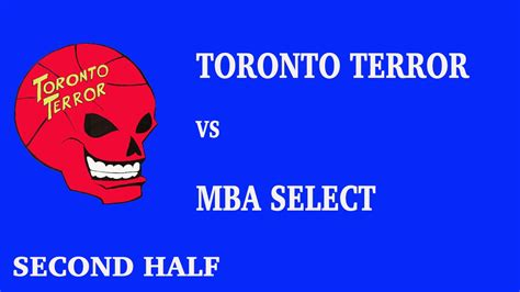 Getting A 2nd Mba by Terror 99 Boys Vs Mba Select 2nd Half