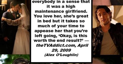 7 Signs You Are A High Maintenance by High Maintenance Alex O Loughlin Said