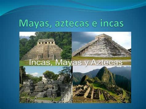 imagenes aztecas mayas e incas aztecas mayas e incas