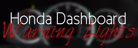 honda odyssey dashboard lights honda dashboard warning lights explained