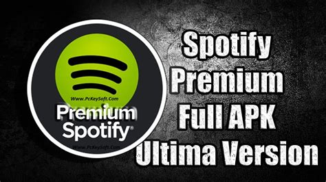 spotify premium full version apk spotify premium apk hack v 8 0 download full version