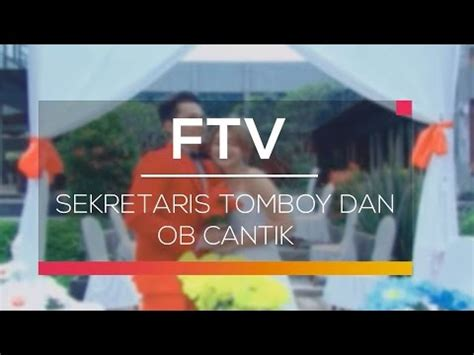 Download Film Ftv Sctv Wapistan | ftv sctv sekretaris tomboy dan ob cantik 3gp mp4 hd free