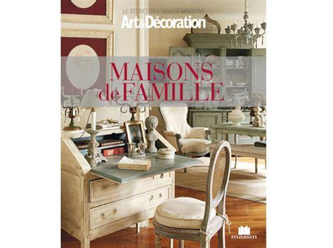 Maison Et Decoration by Livre D 233 Coration Maisons De Famille D 233 Coration