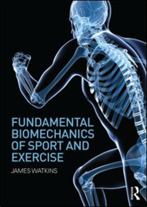 biomechanics of sport and exercise with web resource and maxtraq 2d software access 3rd edition fundamental biomechanics of sport and exercise paperback