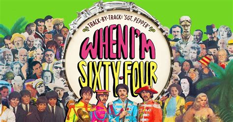 When I M beatles sgt pepper at 50 inside when i m sixty four