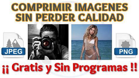 reducir imagenes jpg sin perder calidad tutorial como comprimir imagenes sin perder calidad gratis