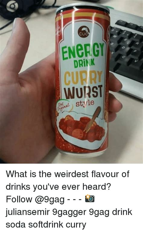 Would You Drink This Curry Soda by 25 Best Memes About Weirdest Weirdest Memes