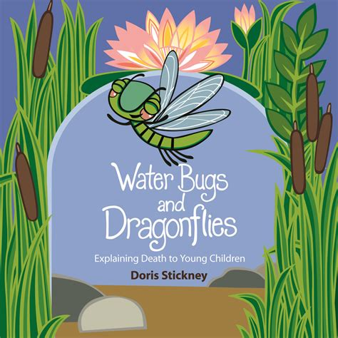 water bugs and dragonflies explaining death to young children a water bugs dragonflies explaining death to young