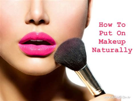how to put a how to put on makeup naturally