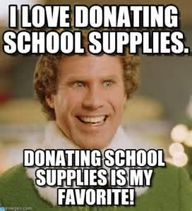 Donation Meme - i love donating school supplies buddy the elf meme en