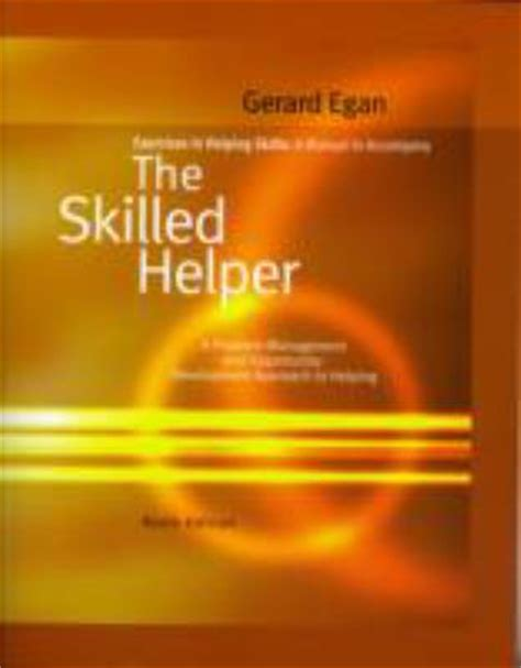 the skilled helper books exercises in helping skills for egan s the skilled helper